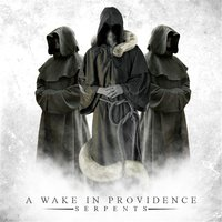 Serpents — A Wake in Providence