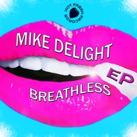 Breathless EP — Mike Delight
