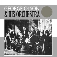George Olson & His Orchestra — George Olson