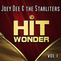 Hit Wonder: Joey Dee & the Starliters, Vol. 1 — Joey Dee & The Starliters