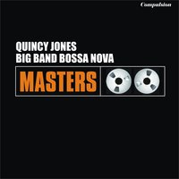 Big Band Bossa Nova — Quincy Jones