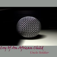 Cry of an African Child — Uncle Soldier