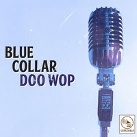Blue Collar Doo Wop — сборник