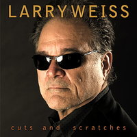 cuts and scratches — Larry Weiss