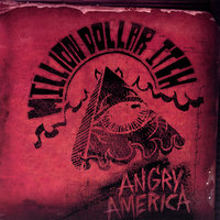 Angry America — Million Dollar Itch