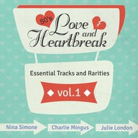 Love and Heartbreak from the 50's , Hits, Essential Tracks and Rarities, Vol. 1 — сборник