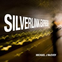 Silverlink Express - The Fast Train (feat. Nigel Hitchcock) — Michael J McEvoy, Nigel Hitchcock
