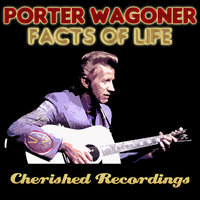 Facts Of Life — Porter Wagoner
