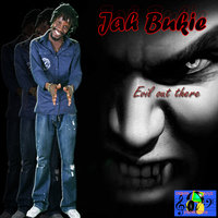 Evil Out There — Jah Bukie