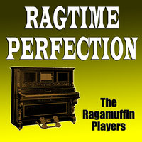Ragtime Perfection — The Ragamuffin Players