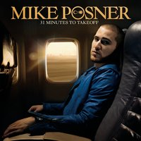 31 Minutes to Takeoff — Mike Posner