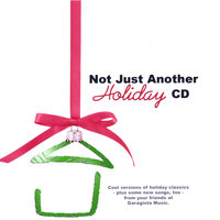 Not Just Another Holiday CD — Garagista Music