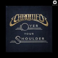 Over Your Shoulder — Chromeo