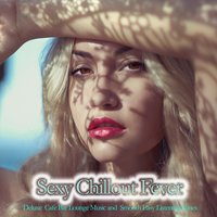 Sexy Chillout Fever — сборник