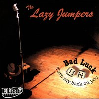 Bad Luck — The Lazy Jumpers