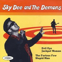 Sky Dee and The Demons — Sky Dee and The Demons