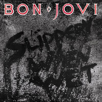 Slippery When Wet — Bon Jovi