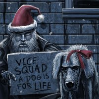 A Dog Is for Life ( Not Just for Christmas ) — Vice Squad, Beki Bondage