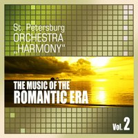 The Music of the Romantic Era, Vol. 2 — St. Petersburg Orchestra Harmony