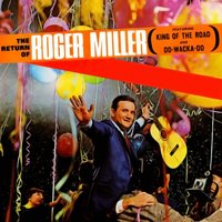 The Return of Roger Miller — Roger Miller, King of the Road, Do-Wacka-Do