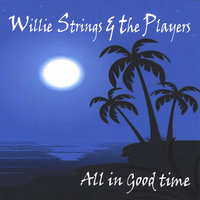 All In Good Time — Willie Strings and the Players