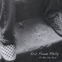 All Over The Place — Eric From Philly