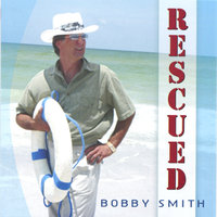 Rescued — Bobby Smith