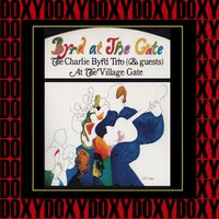 Byrd at the Gate: The Charlie Byrd Trio & Guests Live at the Village Gate — The Charlie Byrd Trio