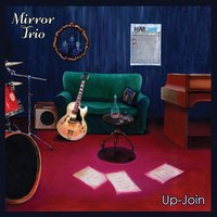 Up-Join — Mirror Trio