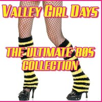 Valley Girl Days - The Ultimate '80s Collection — сборник