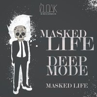 Masked Life — Deep mode