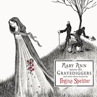 Mary Ann meets the Gravediggers and other short stories by regina spektor (Int'l Release) — Regina Spektor