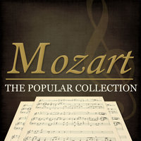 Mozart - the Popular Collection — Герберт фон Караян, Dino Lipatti-Lucerne Festival Orchestra Conducted By Herbert Von Karajan