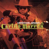 Carlinhos Brown E Carlito Marron — Carlinhos Brown