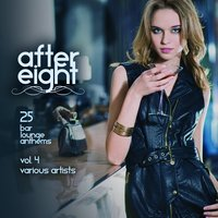 After Eight, Vol. 4 (25 Bar Lounge Anthems) — сборник