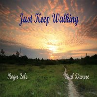Just Keep Walking — Paul Barrere, Roger Cole