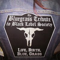 The Bluegrass Tribute To Black Label Society featuring Iron Horse: Life, Birth, Blue, Grass — Pickin' On Series, Iron Horse