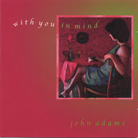 With You In Mind — John Adams