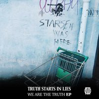 We Are the Truth - EP — Truth Starts In Lies