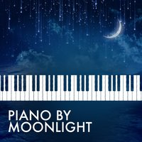 Piano by Moonlight — Piano Relaxation, Moonlight Sonata, Best Classical New Age Piano Music, Best Classical New Age Piano Music|Moonlight Sonata|Piano Relaxation