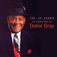 The 'In' Crowd - An Anthology — Dobie Gray