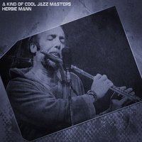 A Kind of Cool Jazz Masters — Herbie Mann
