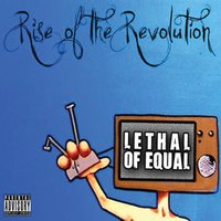 Lethal of Equal — Rise of the Revolution