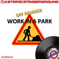 Work In A Park — Off Remixer