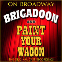 The Original Cast Recordings - Brigadoon / Paint Your Wagon — сборник