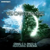 We Can Change — Craig C, Craig C & Paco G, Paco G, Svrcina