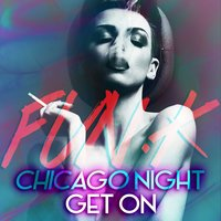 Chicago Night / Get On — FUN.K