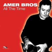 All the Time — Amer Bros