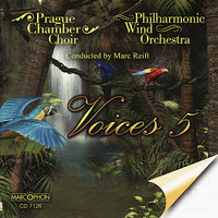 Voices 5 — Marc Reift, Philharmonic Wind Orchestra, Prague Chamber Choir