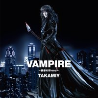 Vampire / Song Of Yatterman — Takamiy -T.Takamizawa-